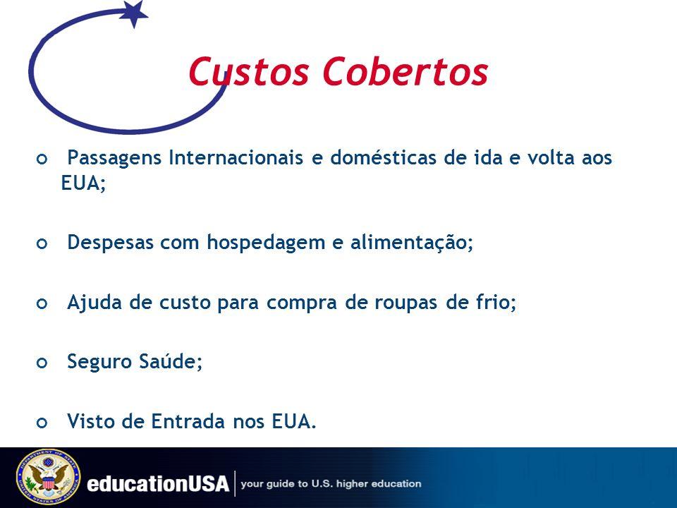 Custos Cobertos Passagens Internacionais e domésticas de ida e volta aos EUA; Despesas com hospedagem e alimentação; Ajuda de custo para compra de rou