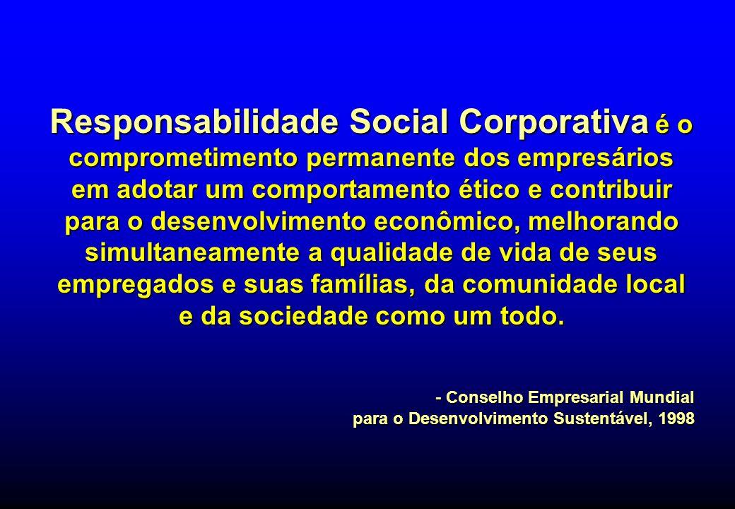 Responsabilidade Social Corporativa é o comprometimento permanente dos empresários em adotar um comportamento ético e contribuir para o desenvolviment
