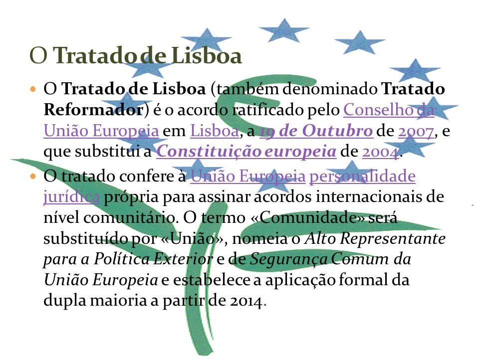 O Tratado de Lisboa (também denominado Tratado Reformador) é o acordo ratificado pelo Conselho da União Europeia em Lisboa, a 19 de Outubro de 2007, e