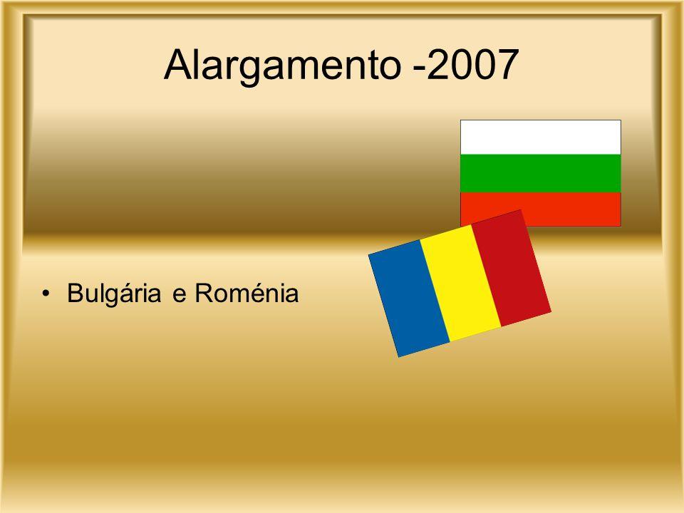 Alargamento -2007 Bulgária e Roménia