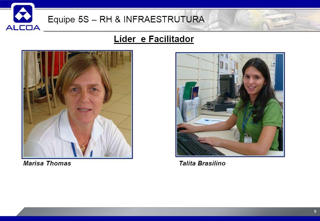 9 Líder e Facilitador Marisa ThomasTalita Brasilino Equipe 5S – RH & INFRAESTRUTURA