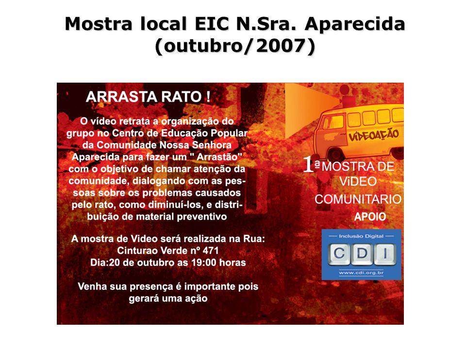 Mostra local EIC N.Sra. Aparecida (outubro/2007)