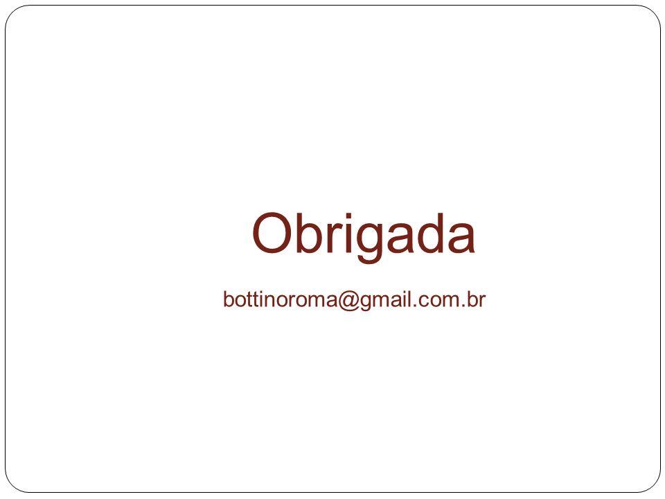Obrigada bottinoroma@gmail.com.br
