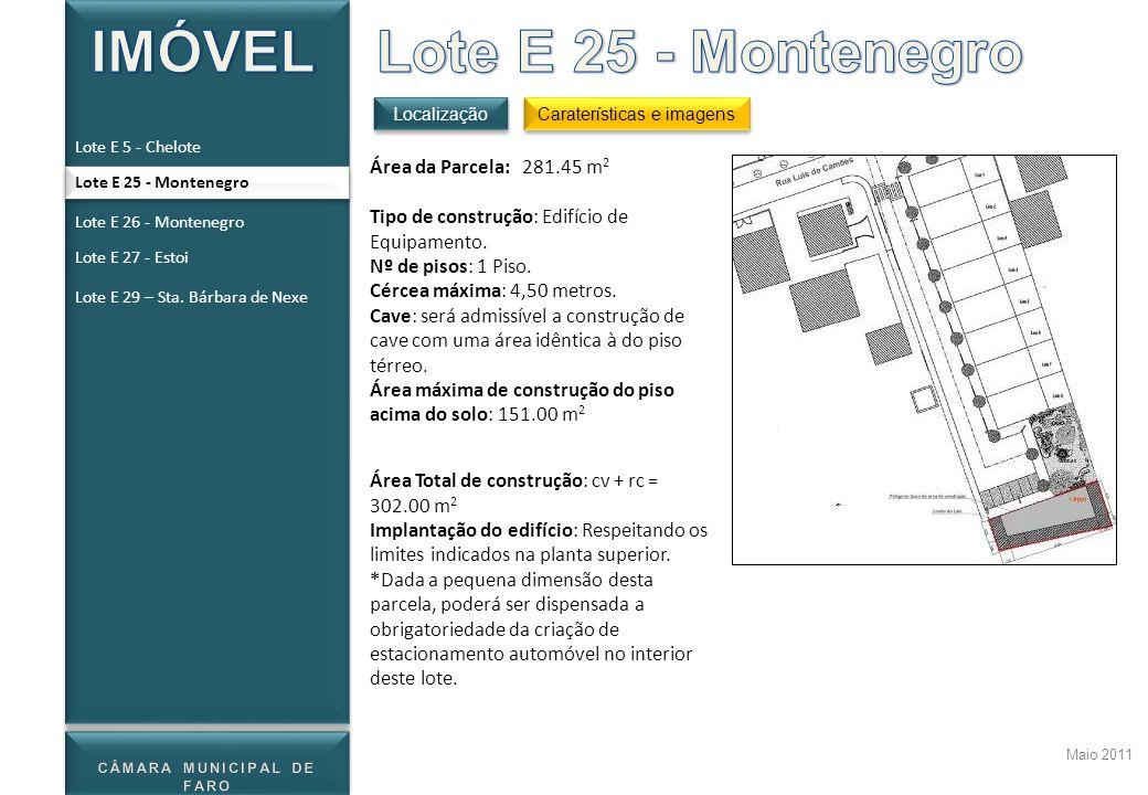Maio 2011 Localização Caraterísticas e imagens Lote E 5 - Chelote Lote E 26 - Montenegro Lote E 27 - Estoi Lote E 29 – Sta. Bárbara de Nexe Área da Pa