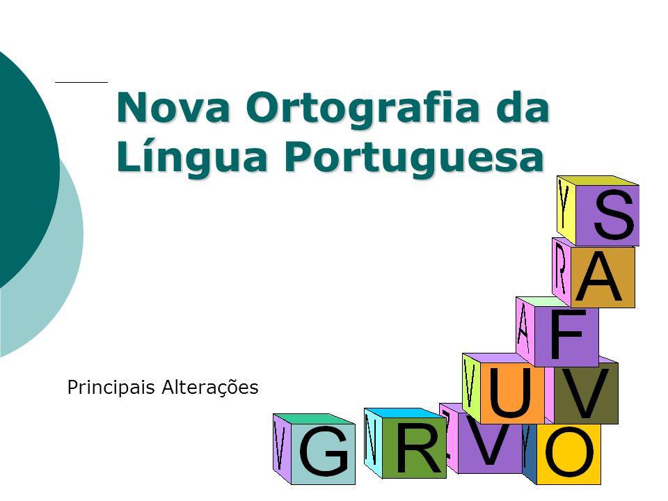 Nova Ortografia da Língua Portuguesa Principais Alterações