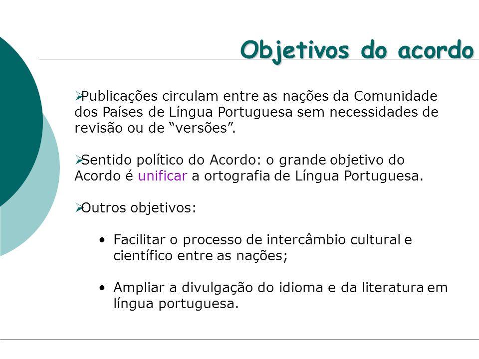 Publicações circulam entre as nações da Comunidade dos Países de Língua Portuguesa sem necessidades de revisão ou de versões. Sentido político do Acor