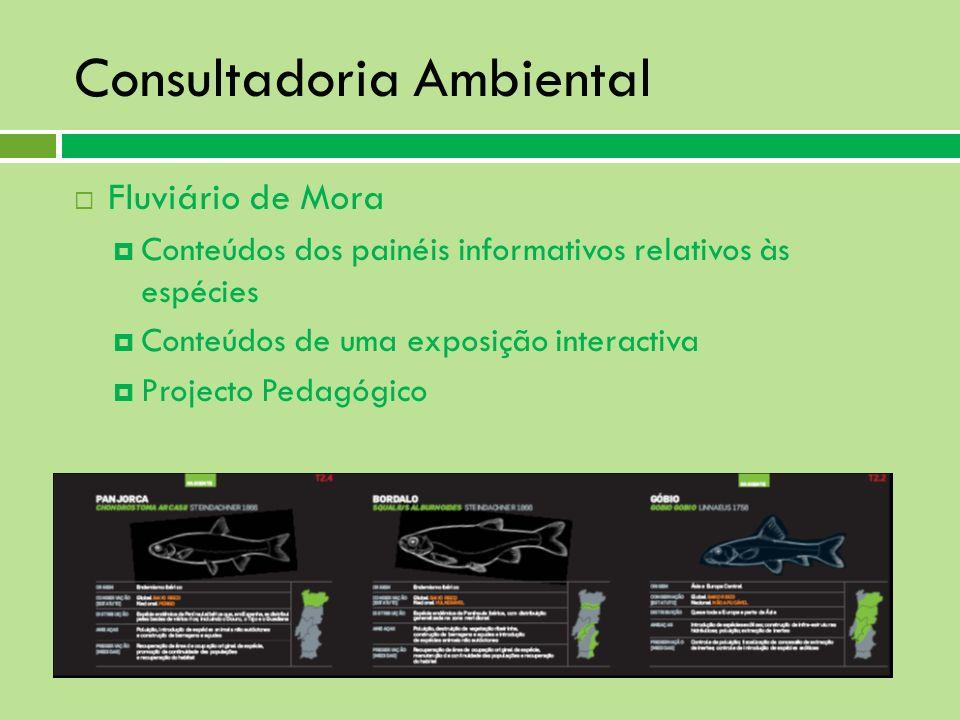 Consultadoria Ambiental Fluviário de Mora Conteúdos dos painéis informativos relativos às espécies Conteúdos de uma exposição interactiva Projecto Ped