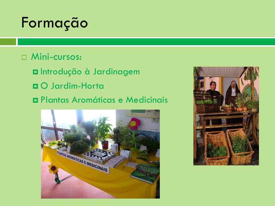 Formação Mini-cursos: Introdução à Jardinagem O Jardim-Horta Plantas Aromáticas e Medicinais