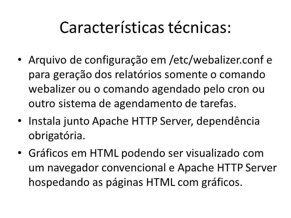 Características técnicas: Arquivo de configuração em /etc/webalizer.conf e para geração dos relatórios somente o comando webalizer ou o comando agenda