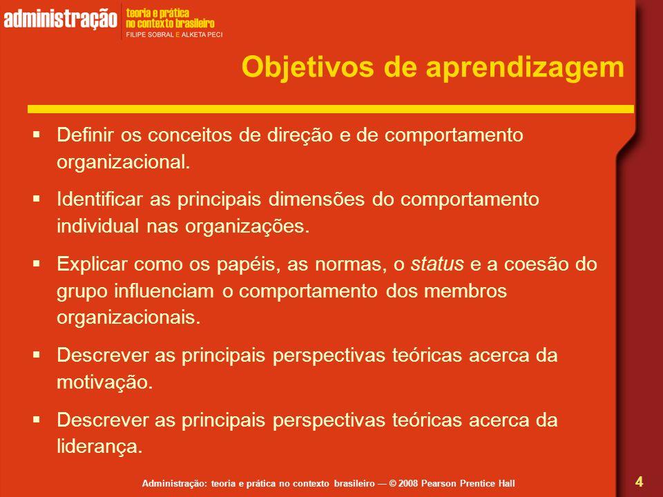 Administração: teoria e prática no contexto brasileiro © 2008 Pearson Prentice Hall Objetivos de aprendizagem Definir os conceitos de direção e de com