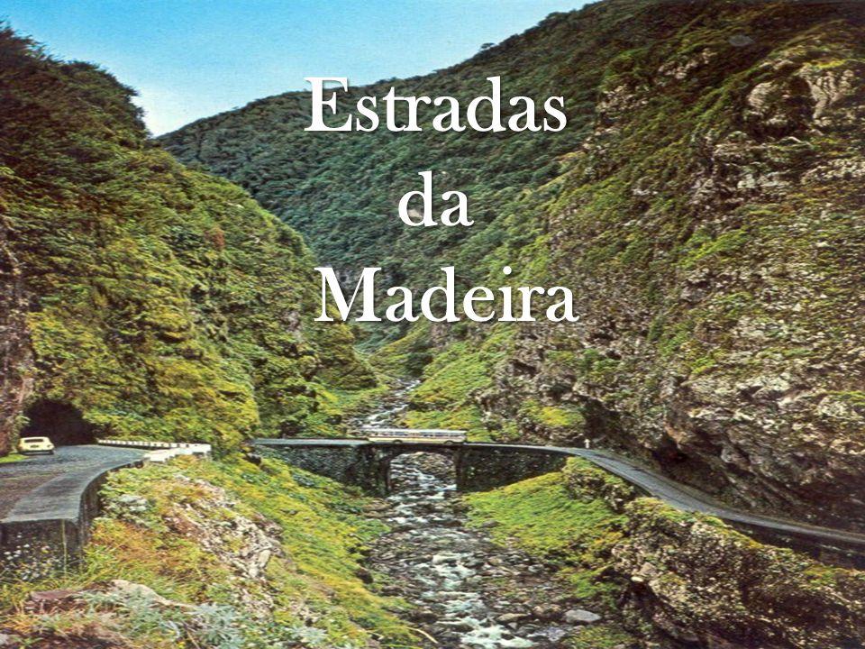 Introdução O acidentado inacreditável do solo madeirense permaneceu durante mais de quatro séculos à construção duma rede de estradas que servisse a vida de todas as populações.