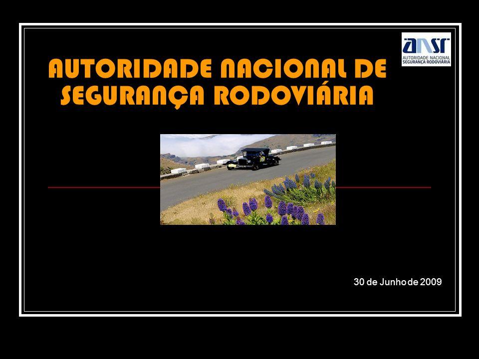AUTORIDADE NACIONAL DE SEGURANÇA RODOVIÁRIA 30 de Junho de 2009