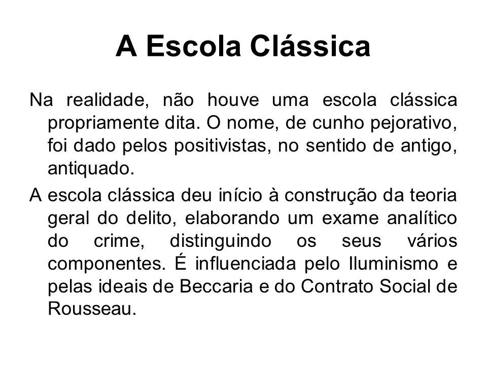 A Escola Clássica Na realidade, não houve uma escola clássica propriamente dita. O nome, de cunho pejorativo, foi dado pelos positivistas, no sentido