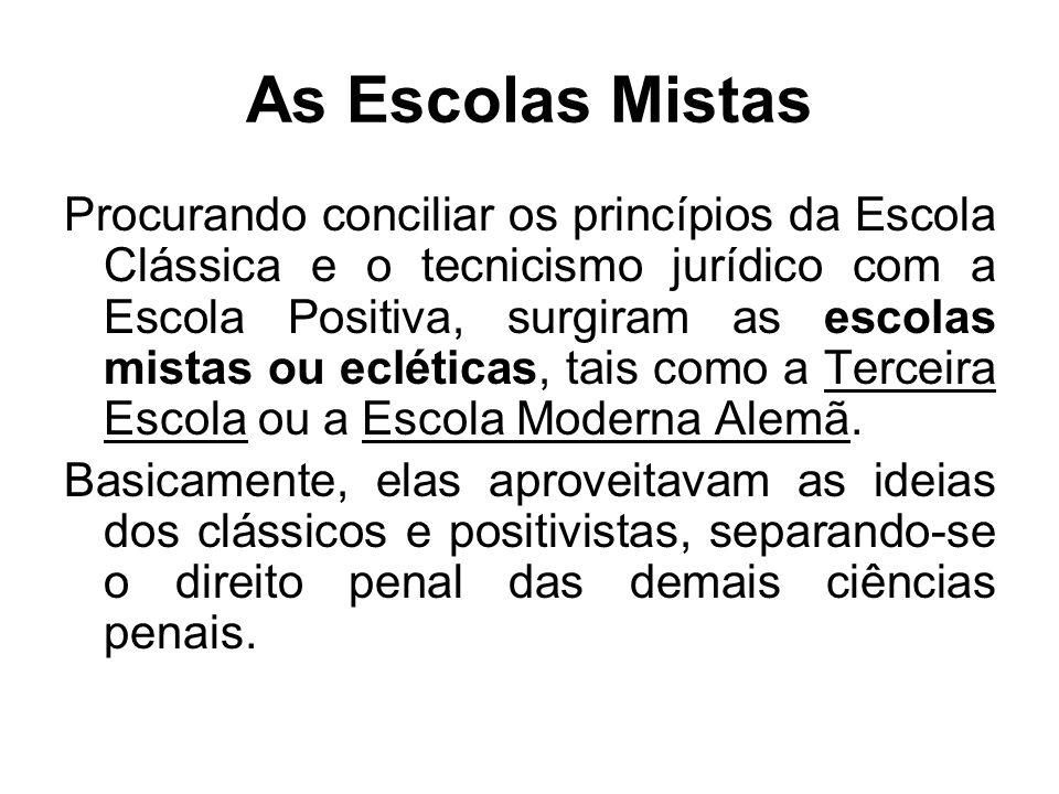 As Escolas Mistas Procurando conciliar os princípios da Escola Clássica e o tecnicismo jurídico com a Escola Positiva, surgiram as escolas mistas ou e