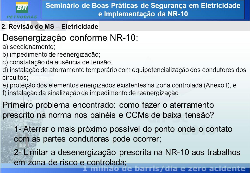 Seminário de Boas Práticas de Segurança em Eletricidade e Implementação da NR-10 Desenergização conforme NR-10: Nesse sentido, foi necessário definir os trabalhos que serão escopo da NR-10.