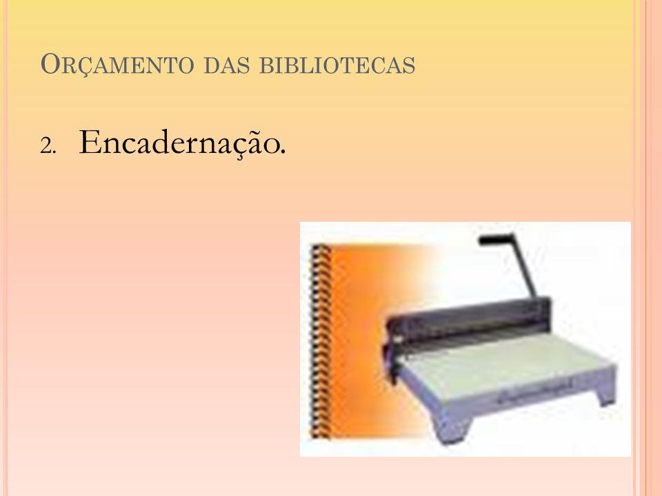 O RÇAMENTO DAS BIBLIOTECAS 2. Encadernação.