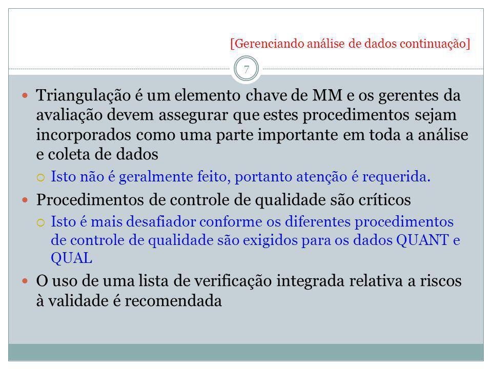 [Gerenciando análise de dados continuação] 7 Triangulação é um elemento chave de MM e os gerentes da avaliação devem assegurar que estes procedimentos