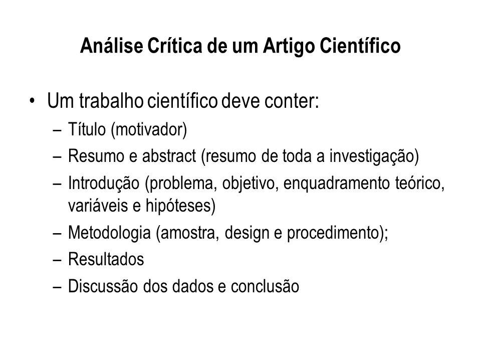 Um trabalho científico deve conter: –Título (motivador) –Resumo e abstract (resumo de toda a investigação) –Introdução (problema, objetivo, enquadrame