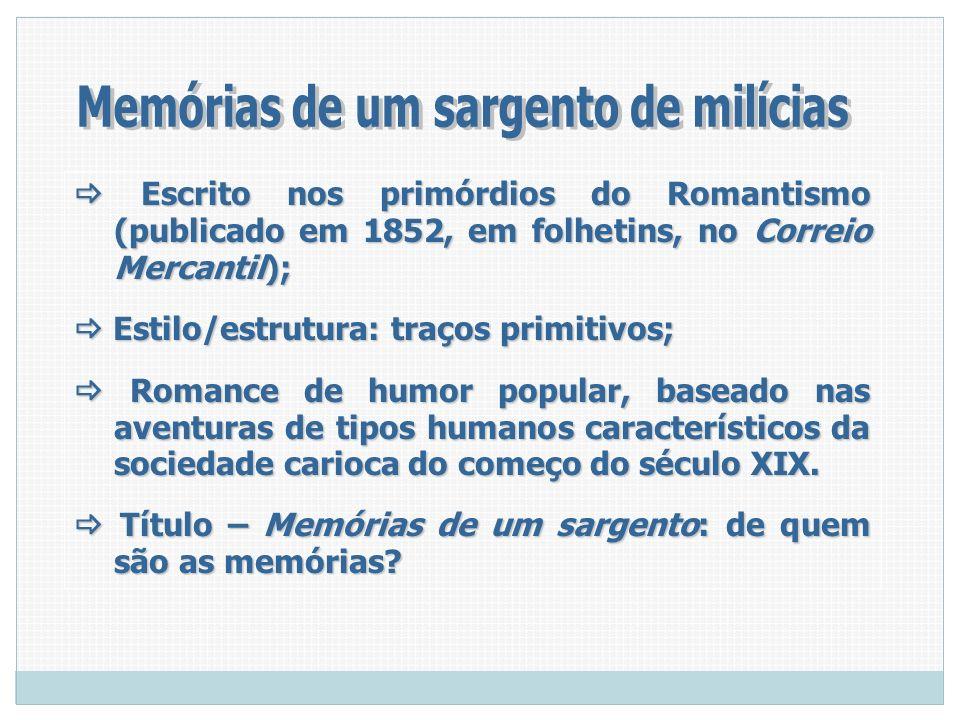 Escrito nos primórdios do Romantismo (publicado em 1852, em folhetins, no Correio Mercantil); Escrito nos primórdios do Romantismo (publicado em 1852,