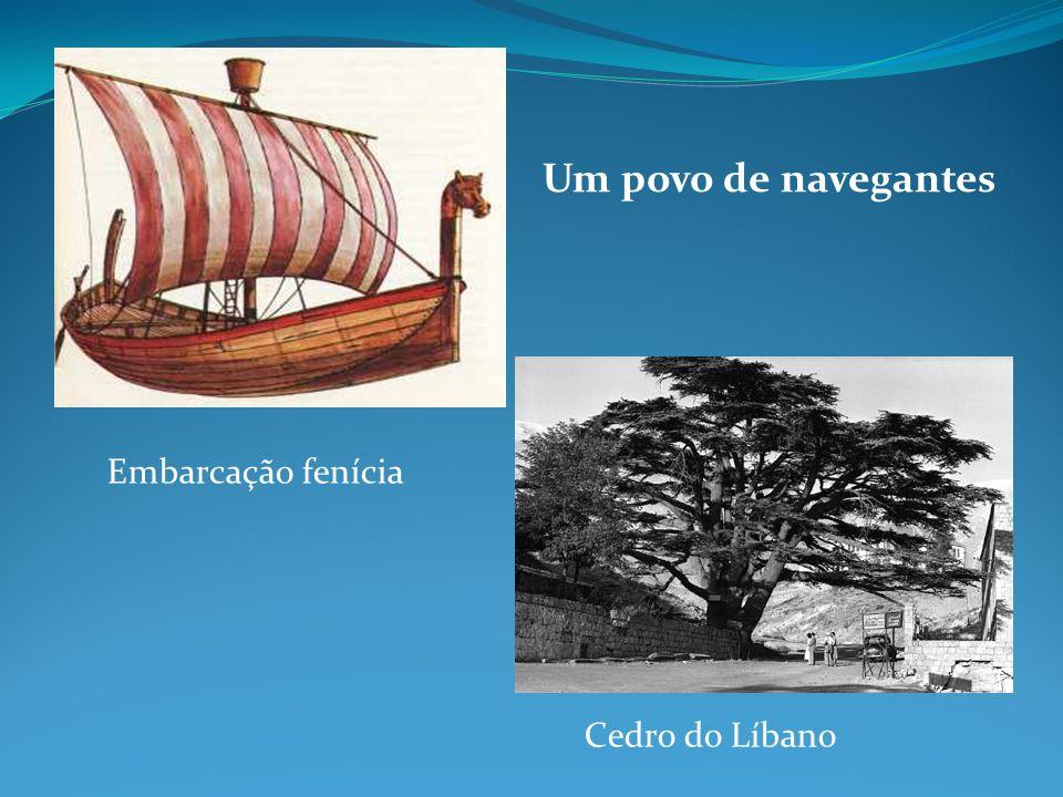 Um povo de navegantes Cedro do Líbano Embarcação fenícia