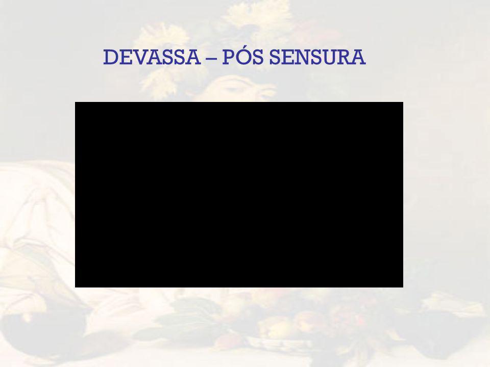 DEVASSA – PÓS SENSURA