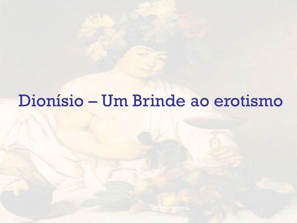 Dionísio – Um Brinde ao erotismo