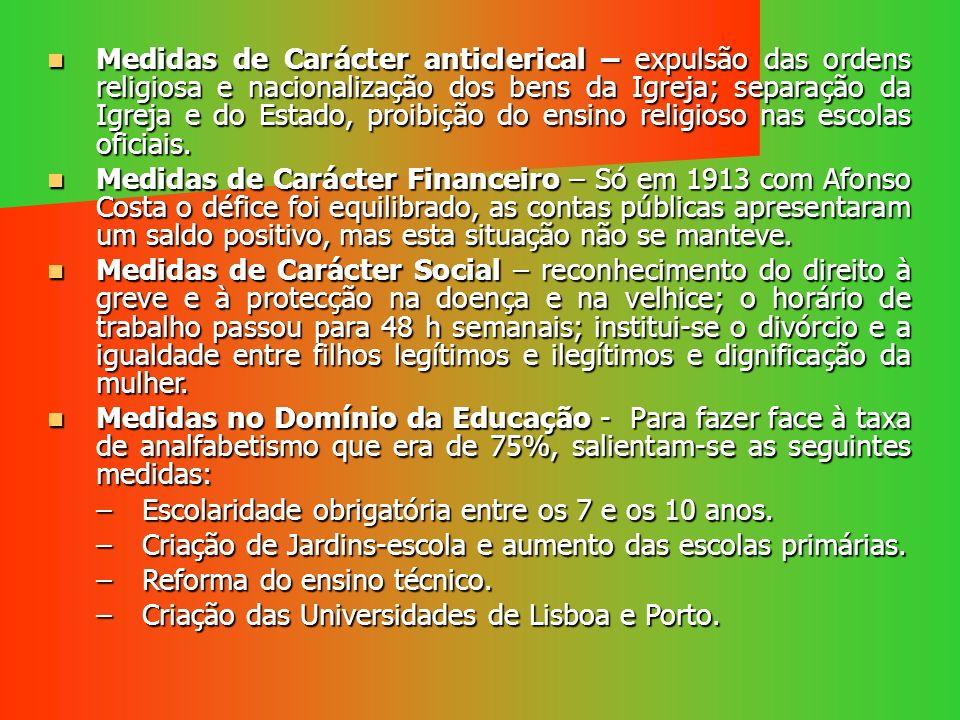 Medidas de Carácter anticlerical – expulsão das ordens religiosa e nacionalização dos bens da Igreja; separação da Igreja e do Estado, proibição do en