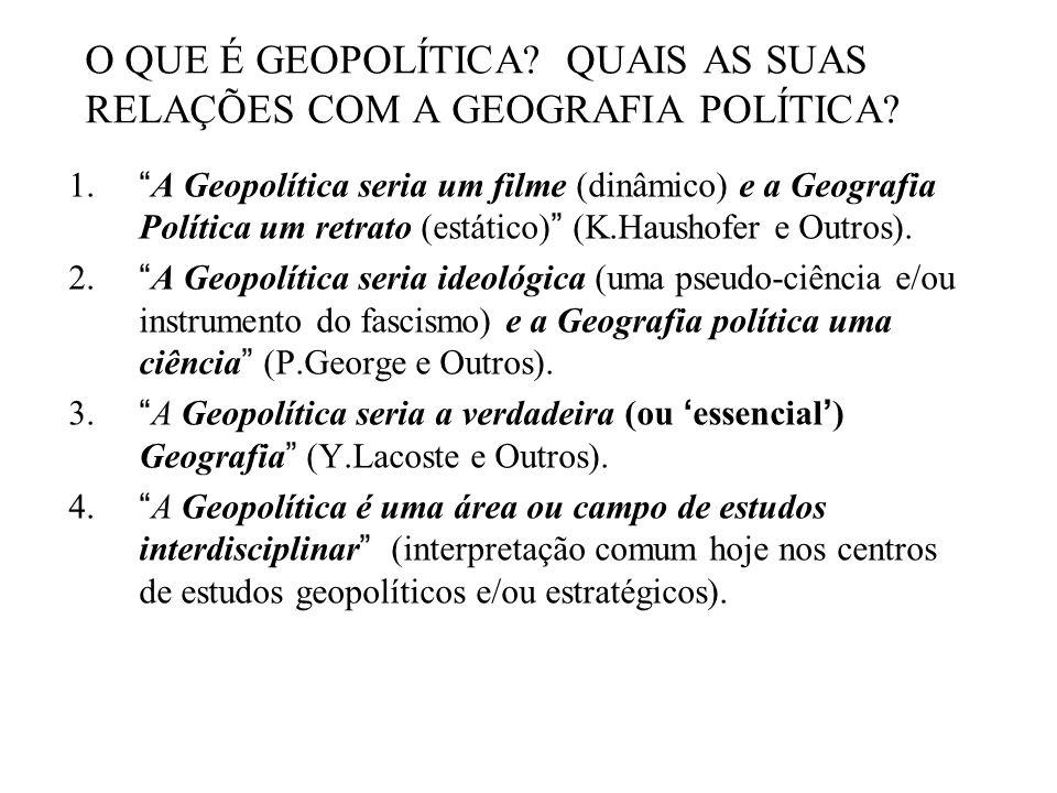 O QUE É GEOPOLÍTICA? QUAIS AS SUAS RELAÇÕES COM A GEOGRAFIA POLÍTICA? 1.A Geopolítica seria um filme (dinâmico) e a Geografia Política um retrato (est
