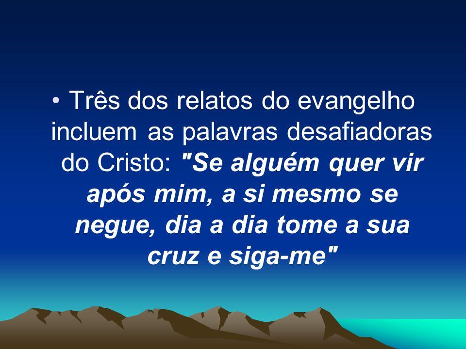 Três dos relatos do evangelho incluem as palavras desafiadoras do Cristo: