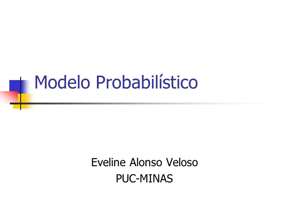 Modelo Probabilístico Eveline Alonso Veloso PUC-MINAS