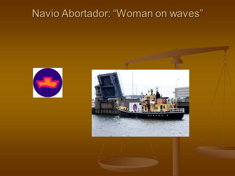 Navio Abortador: Woman on waves