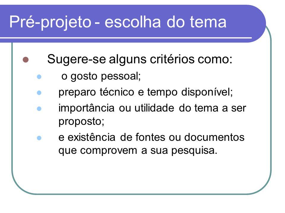 Elementos de um pré-projeto I.Introdução (breve explicação sobre o que se trata o tema pretendido para a pesquisa que será realizada no Projeto de Conclusão de Curso).