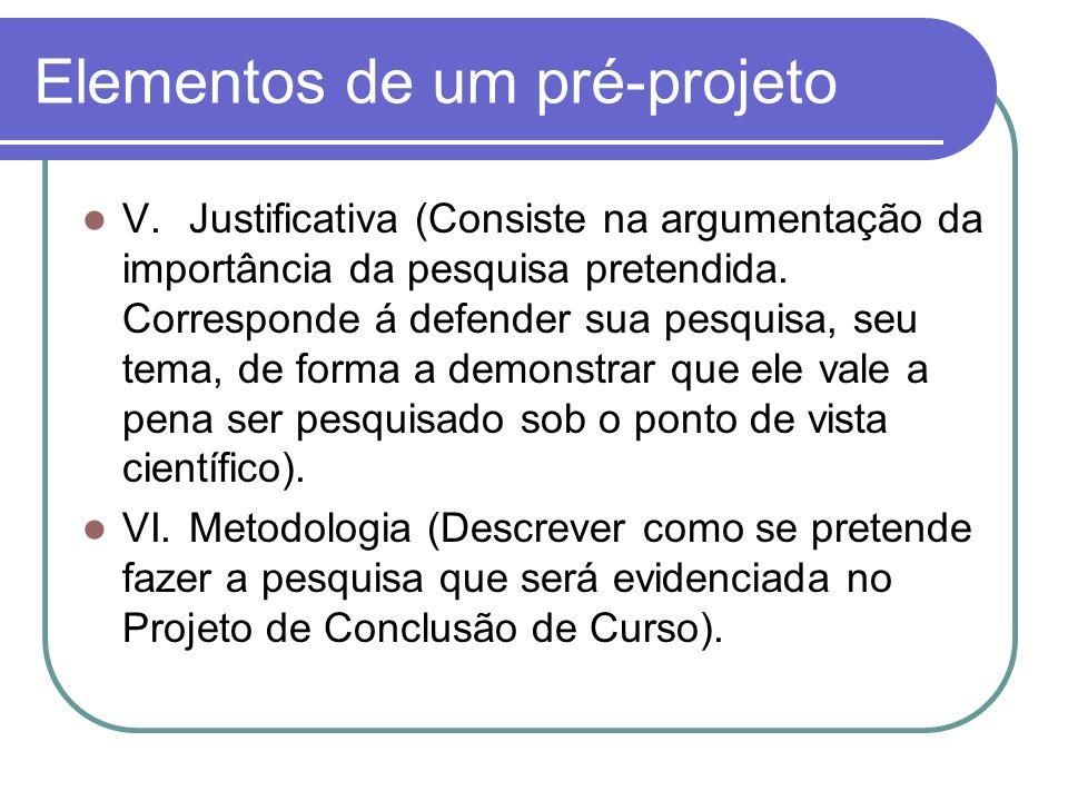Elementos de um pré-projeto VII.