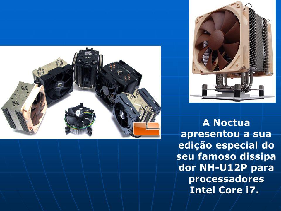 A Noctua apresentou a sua edição especial do seu famoso dissipa dor NH-U12P para processadores Intel Core i7.