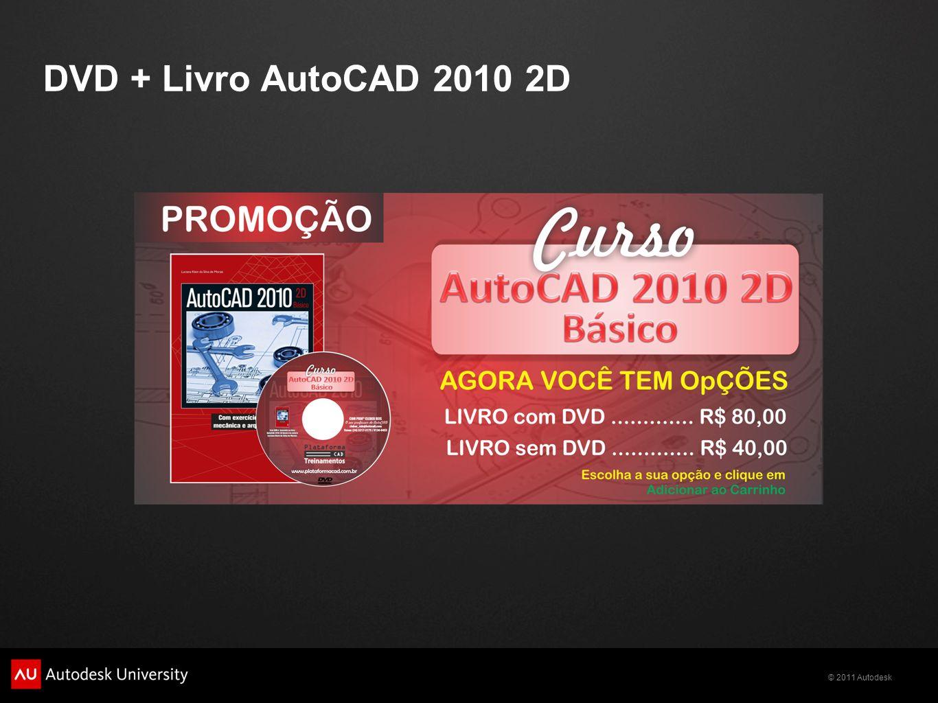 © 2011 Autodesk DVD + Livro AutoCAD 2010 2D