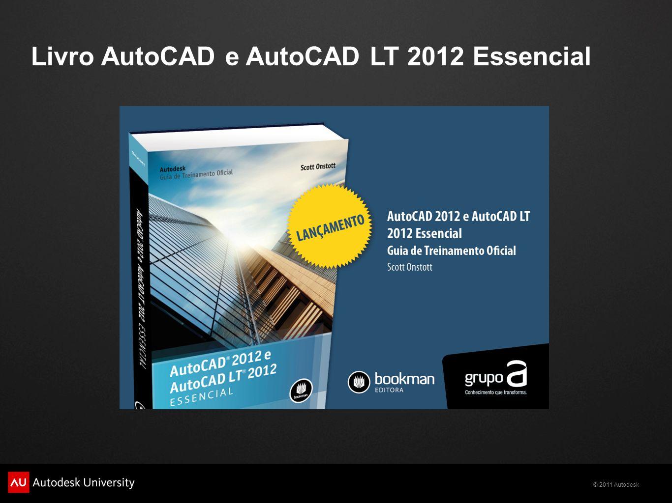© 2011 Autodesk Livro AutoCAD e AutoCAD LT 2012 Essencial