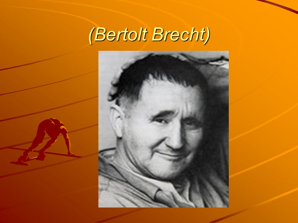 A alienação do homem, para Brecht, não se manifesta como produto da intuição artística.