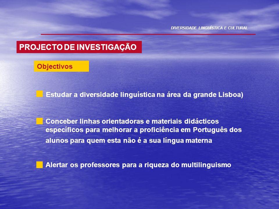 Objectivos Conceber linhas orientadoras e materiais didácticos específicos para melhorar a proficiência em Português dos alunos para quem esta não é a