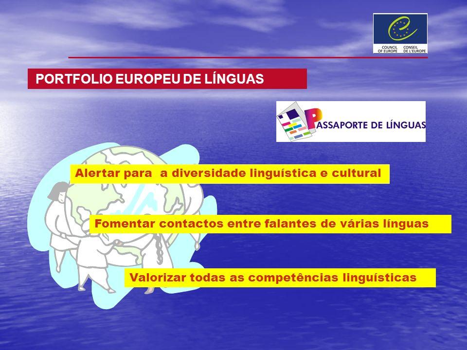 Alertar para a diversidade linguística e cultural Fomentar contactos entre falantes de várias línguas Valorizar todas as competências linguísticas POR