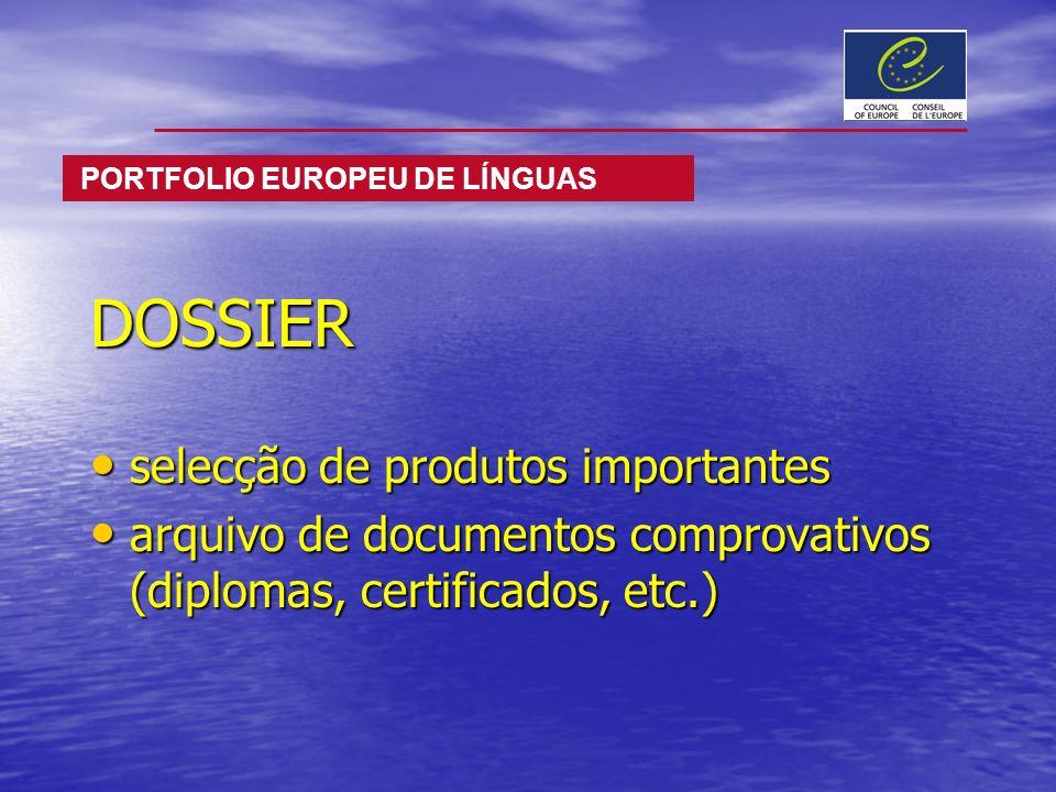 DOSSIER selecção de produtos importantes selecção de produtos importantes arquivo de documentos comprovativos (diplomas, certificados, etc.) arquivo d