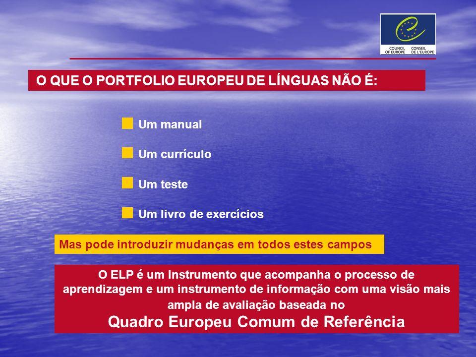 O ELP é um instrumento que acompanha o processo de aprendizagem e um instrumento de informação com uma visão mais ampla de avaliação baseada no Quadro