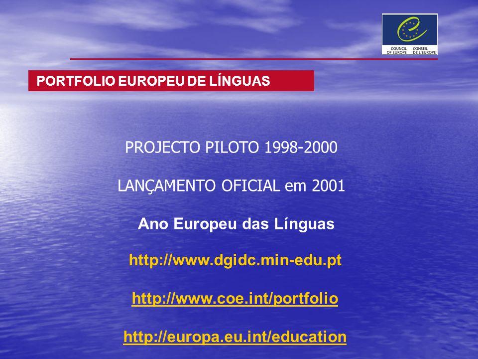 http://www.dgidc.min-edu.pt http://www.coe.int/portfolio http://europahttp://europa.eu.int/education PROJECTO PILOTO 1998-2000 LANÇAMENTO OFICIAL em 2