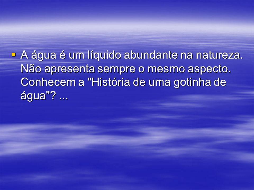 Bibliografia Bibliografia http://www.eb1-bairro- pinheiro.rcts.pt/historiagotinhaagua.ppt#257,6,Dia positivo 6 (adaptada).