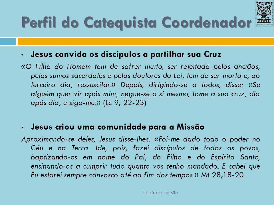 Jesus convida os discípulos a partilhar sua Cruz «O Filho do Homem tem de sofrer muito, ser rejeitado pelos anciãos, pelos sumos sacerdotes e pelos do