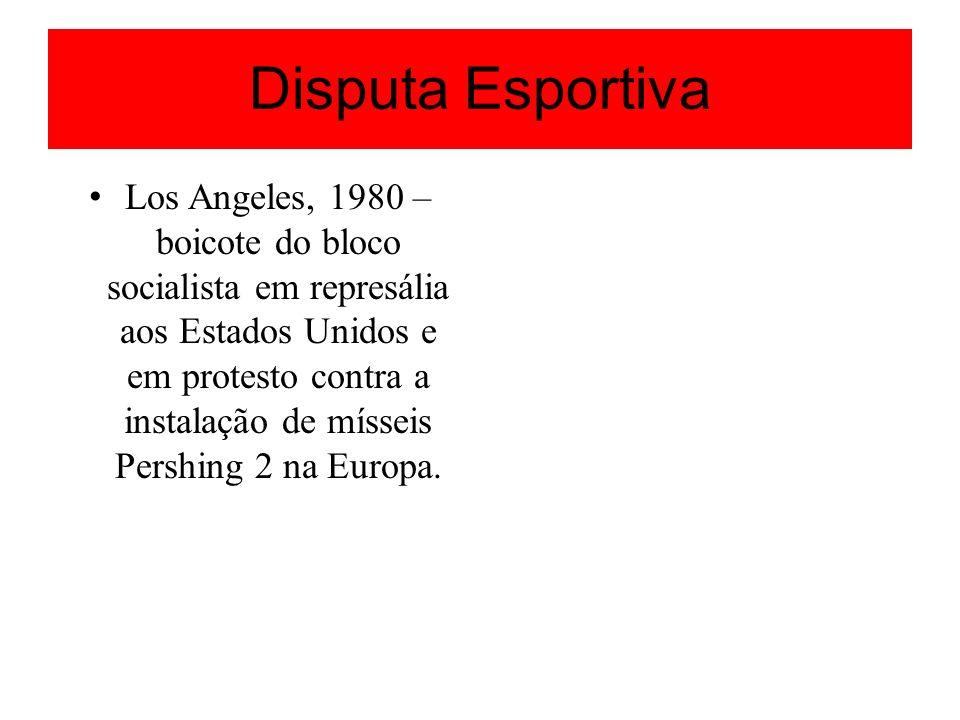 Disputa Esportiva Los Angeles, 1980 – boicote do bloco socialista em represália aos Estados Unidos e em protesto contra a instalação de mísseis Pershi