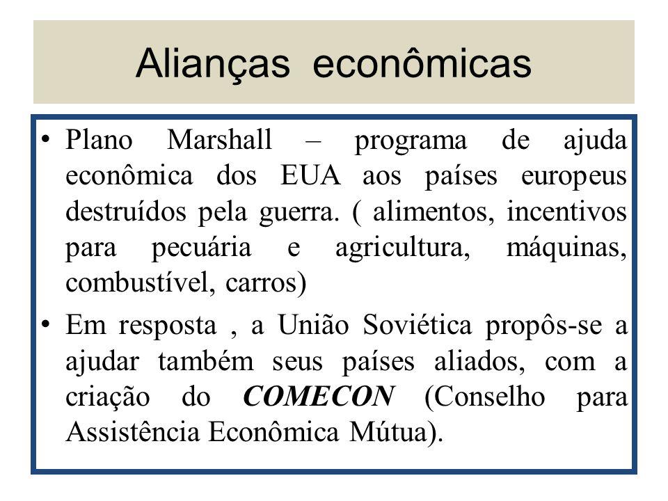 Alianças econômicas Plano Marshall – programa de ajuda econômica dos EUA aos países europeus destruídos pela guerra. ( alimentos, incentivos para pecu
