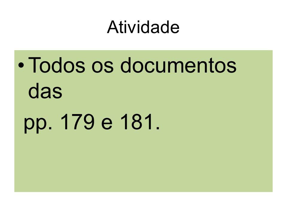 Atividade Todos os documentos das pp. 179 e 181.