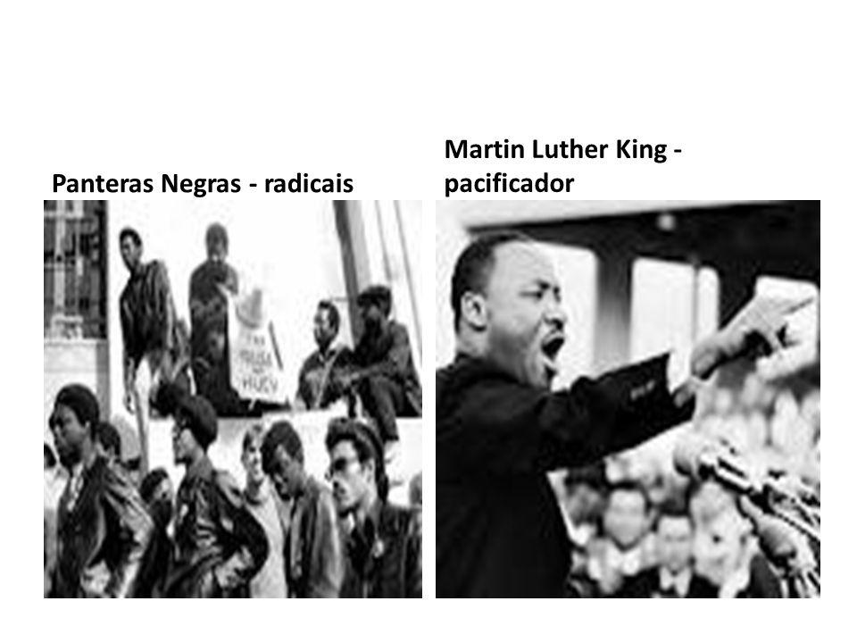 Panteras Negras - radicais Martin Luther King - pacificador