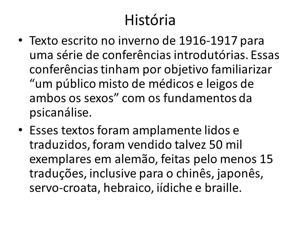História Texto escrito no inverno de 1916-1917 para uma série de conferências introdutórias. Essas conferências tinham por objetivo familiarizar um pú