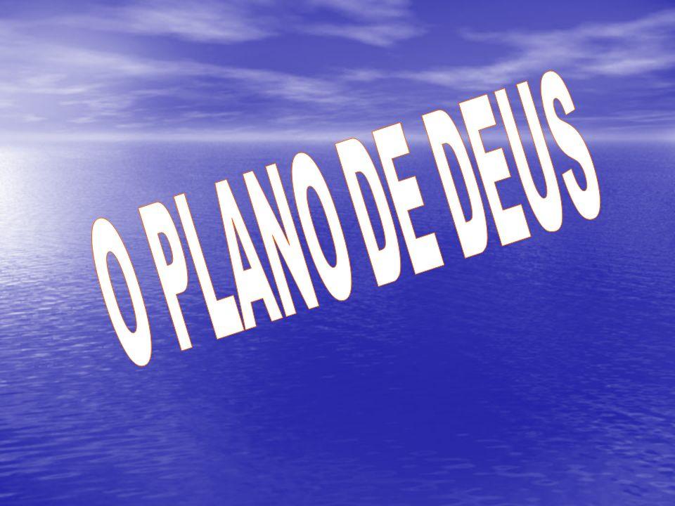 O plano de Deus Cada um de nós é chamado a viver esse PLANO DE AMOR...